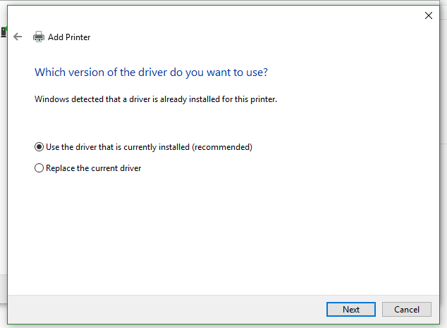 Picture showing the add printer. Which version of the driver do you want to use? Options listed are Use the driver that is currently installed (recommended) or replace the current driver.